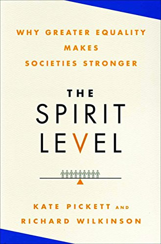 The spirit level why greater equality makes societies stronger the spirit level why greater equality makes societies stronger by wilkinson richard fandeluxe PDF