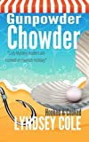 Gunpowder Chowder (Hooked & Cooked Cozy Mystery Series) (Volume 1)