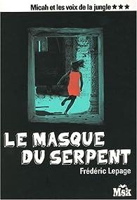 Micah et les voix de la jungle, tome 3 : Le masque du serpent par Frédéric Lepage
