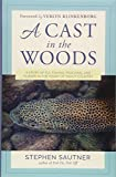 img - for A Cast in the Woods: A Story of Fly Fishing, Fracking, and Floods in the Heart of Trout Country book / textbook / text book