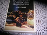 The Grand Masters of French Cuisine, Celine Vence and Robert J. Courtine, 0399122206