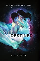 The Destined (The Dreamland Series Book 3)