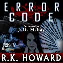 Error Code Audiobook by R.K. Howard Narrated by Julie McKay,  Punch Audio