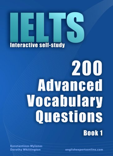 Download IELTS Interactive self-study: 200 Advanced Vocabulary Questions. A powerful method to learn the vocabulary you need. Pdf