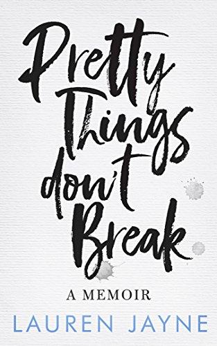 Pretty Things Don't Break by Lauren Jayne ebook deal