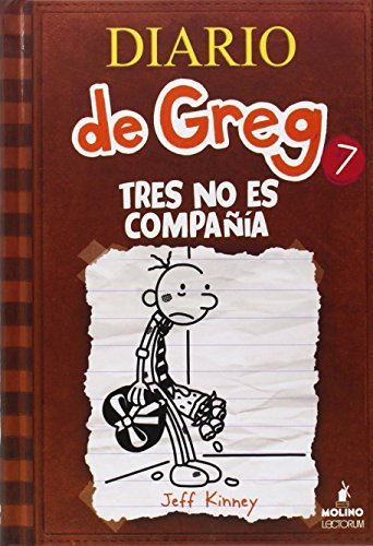 Diario de Greg 7: Tres no es compa?a (Spanish Edition) (Diary of a Wimpy Kid) by Jeff Kinney (2013) Hardcover PDF
