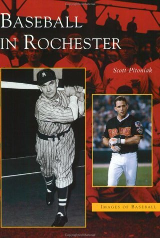 Baseball in Rochester (NY) (Images of Baseball) by Scott Pitoniak - Rochester Ny In Shopping