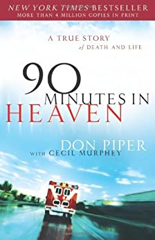 90 Minutes in Heaven: A True Story of Death and Life by [Piper, Don, Murphey, Cecil]