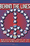 Behind the Lines: War Resistance Poetry on the American Home Front since 1941 (Contemp North American Poetry)