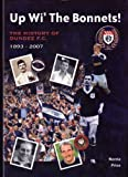 Up Wi' the Bonnets: The History of Dundee F.C. 1893 - 2007