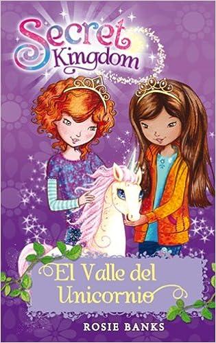 El Valle Del Unicornio (Secret Kingdom) Tapa blanda