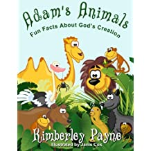 Adam's Animals: Fun Facts About God's Creation (Science & Faith Matters) (Volume 2)