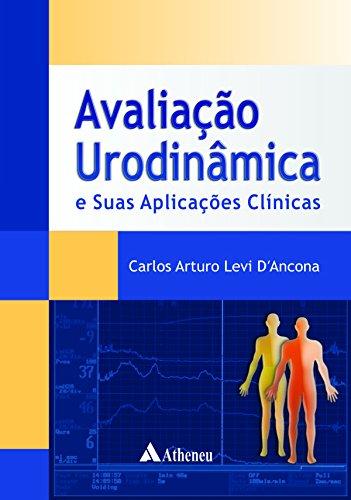 Avaliação Urodinâmica e Suas Aplicações Clínicas