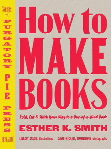 ??BETTER?? How To Make Books: Fold, Cut & Stitch Your Way To A One-of-a-Kind Book. program Music derechos recently leader Dublin Fixed PRODUCTO