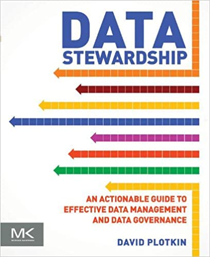 Amazon data stewardship an actionable guide to effective data data stewardship an actionable guide to effective data management and data governance 1st edition kindle edition fandeluxe Gallery
