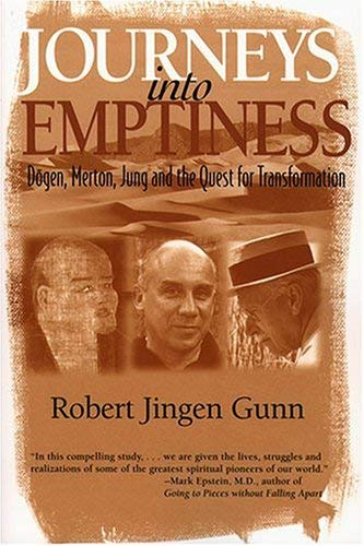 Journeys into Emptiness: Dogen, Merton, Jung, and