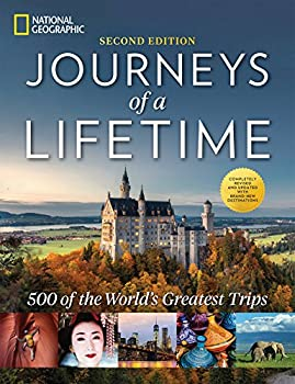 Journeys Of A Lifetime, Second Edition - 500 Of The World's Greatest Trips By National Geographic