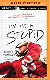 I'm With Stupid (Reinstein Brothers)