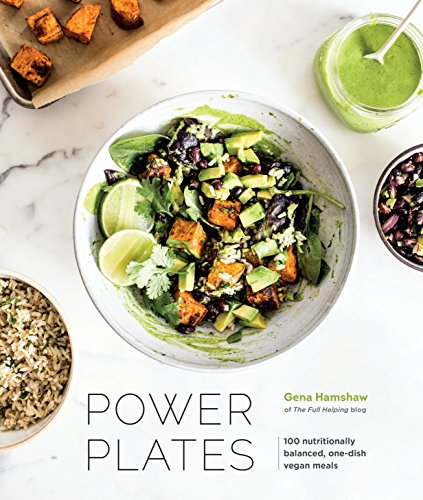 Power Plates: 100 Nutritionally Balanced, One-Dish Vegan Meals by Gena Hamshaw