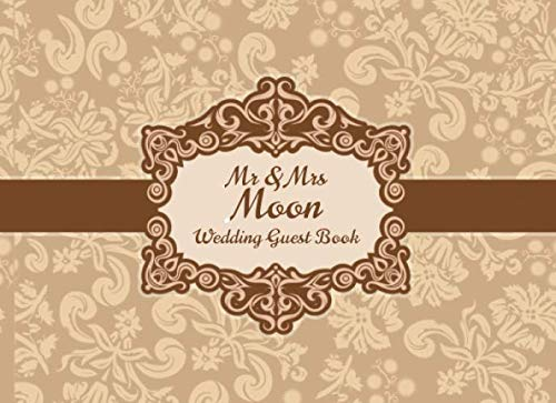 Mr & Mrs Moon Wedding Guest Book: Blank Lined 100 Pages