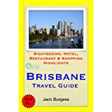 Brisbane, Gold Coast & Sunshine Coast, Queensland (Australia) Travel Guide - Sightseeing, Hotel, Restaurant & Shopping Highlights (Illustrated)