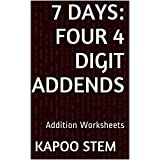 7 Addition Worksheets with Four 4-Digit Addends: Math Practice Workbook (7 Days Math Addition Series 14)