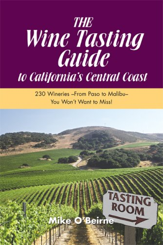 THE Wine Tasting Guide to California's Central Coast Central Coast Wineries California