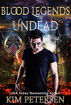 Blood Legends: Undead (An Urban Fantasy set in a Post-Apocalyptic World)
