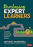 img - for Developing Expert Learners: A Roadmap for Growing Confident and Competent Students (Corwin Teaching Essentials) book / textbook / text book