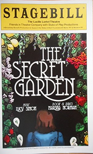 Playbill / StageBill from The Secret Garden Benefit Concert at the Lucille Lortel Theater 25th Anniversary Show starring Rebecca Luker Bradley Dean Max von Essen Gabriella Pizzolo Daisy Eagan and Lucy Simon are the hosts written by Marsha Norman the book & lyrics and the music is by Lucy Simon