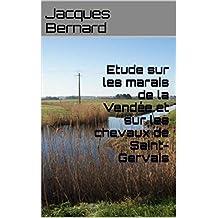 Etude sur les marais de la Vendée et sur les chevaux de Saint-Gervais (French Edition)