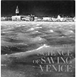 The Science of Saving Venice, Caroline Fletcher and Jane Da Masto, 8842213101