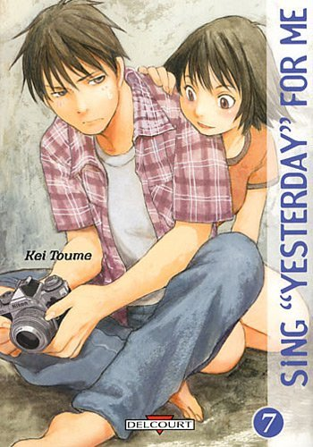 SING YESTERDAY FOR ME T.07 by KEI TOUME