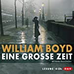 Eine große Zeit | William Boyd