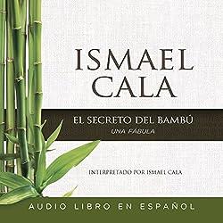 El secreto del Bambú [The Secret of Bamboo]