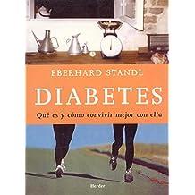 Diabetes. Que es y como convivir mejor con ella (Spanish Edition)