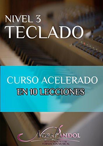 Teclado NIvel 3: Curso acelerado en 10 Lecciones (Spanish Edition) by [Pandol