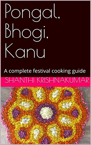 Pongal, Bhogi, Kanu: A complete festival cooking ()