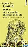 Darwin et les grandes énigmes de la vie : Réflexions sur l'histoire naturelle par Gould