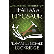 Dead as a Dinosaur (The Mr. and Mrs. North Mysteries Book 16)