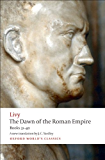 The Dawn of the Roman Empire: Books 31-40 (Oxford World's Classics)