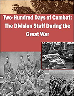 Two-Hundred Days of Combat: The Division Staff During the Great War