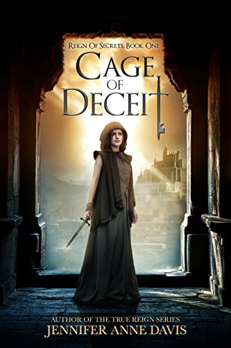 Cage of Deceit: Reign of Secrets, Book 1 by [Davis, Jennifer Anne]