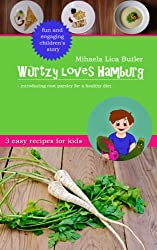 Würtzy Loves Hamburg (Garden Super Heroes Book 2)