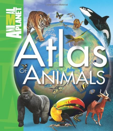 Atlas of Animals (Animal Planet Single - Single Atlas