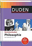 Duden. Schülerduden Philosophie: Das Fachlexikon von A-Z