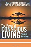 The Power of Conscious Living, Sandra Kendrew, 1452544476