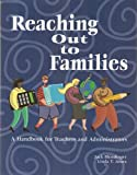 Reaching Out to Families : A Handbook for Teachers and Administration, Blendinger-Jones, 078724841X