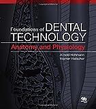 Foundations of Dental Technology, Volume 1: Anatomy