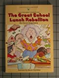 The Great School Lunch Rebellion, David Greenberg, 0553155512